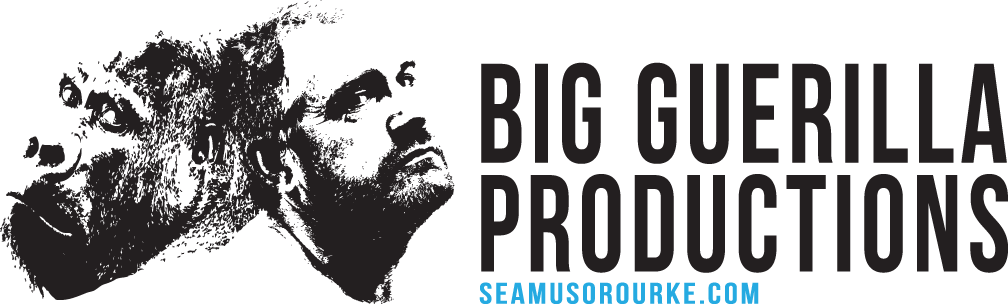 Big Guerilla Products | Seamus O'Rourke | Big Guerilla Productions