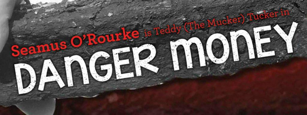 Danger Money | Seamus O'Rourke | Big Guerilla Productions