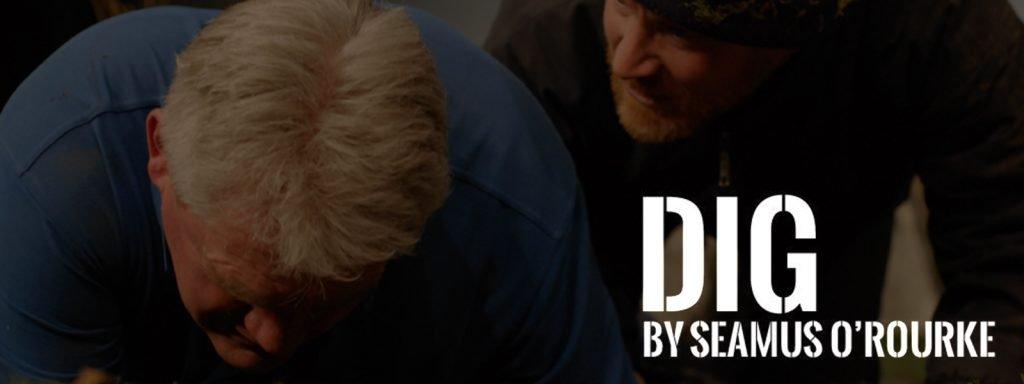 Dig Banner | Seamus O'Rourke | Big Guerilla Productions