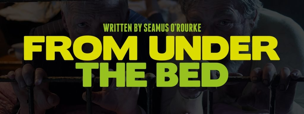 From Under the Bed-Banner | Seamus O'Rourke | Big Guerilla Productions