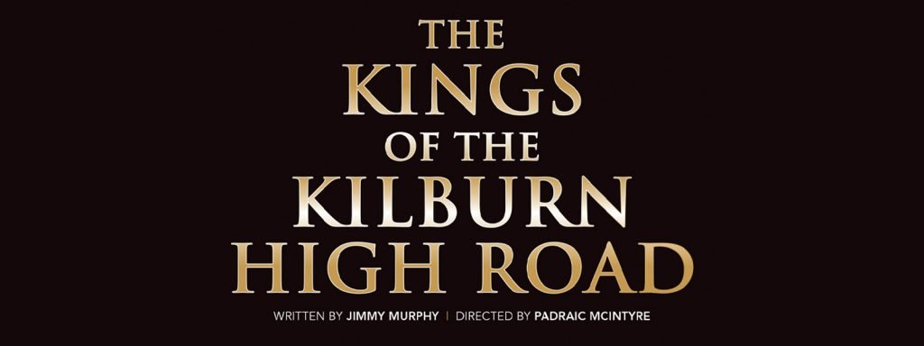 The Kings of Kilburn High Road | Seamus O'Rourke | Big Guerilla Productions