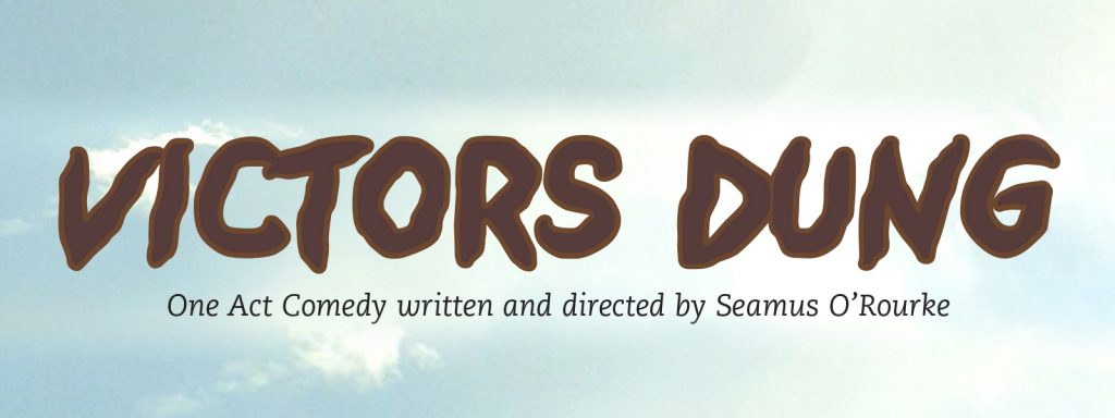 Victor's Dung | Seamus O'Rourke | Big Guerilla Productions | © Donnie Phair